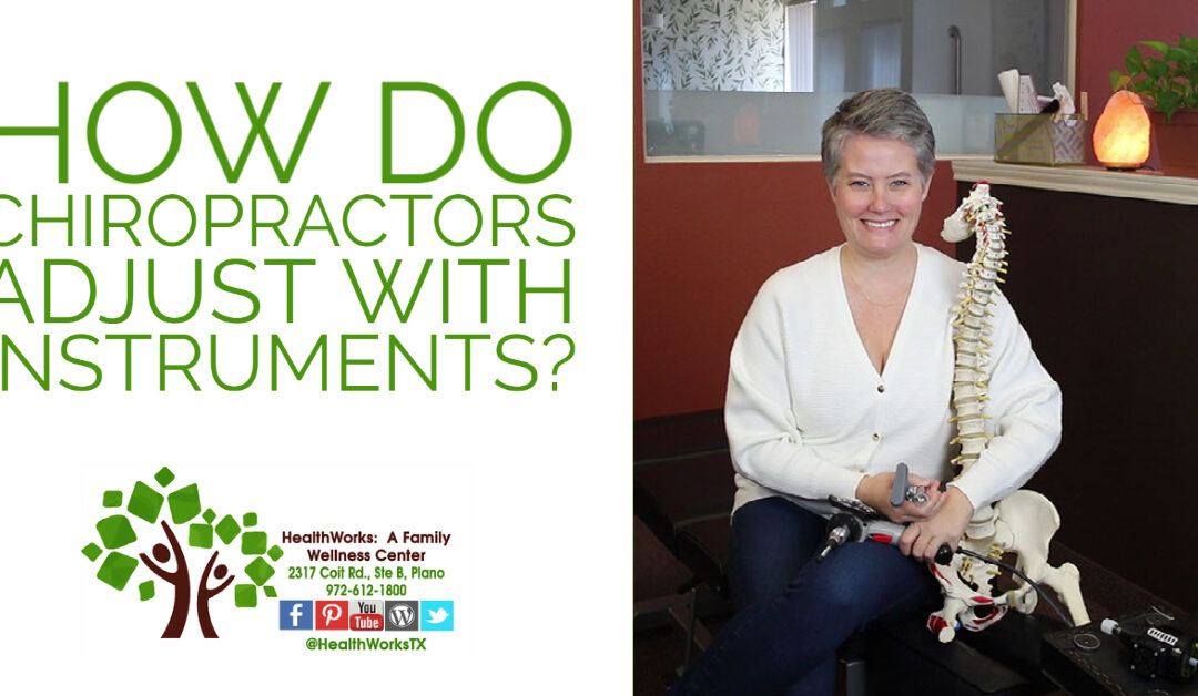 How Do Chiropractors Adjust With Instruments? | HealthWorks Plano Chiropractor