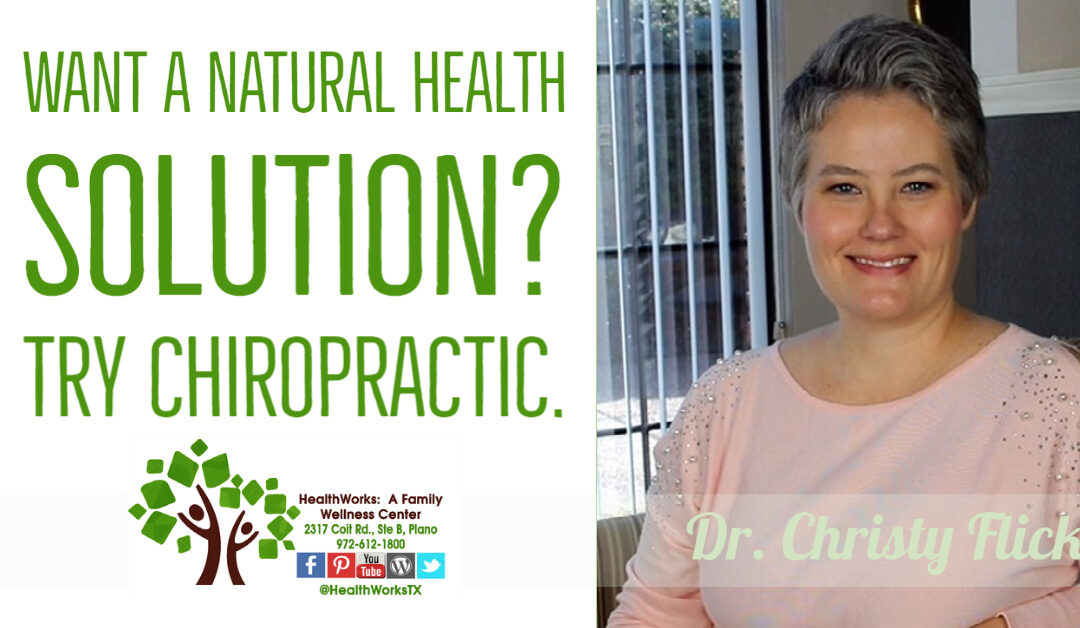 Want A Natural Health Solution?  Try Chiropractic.
