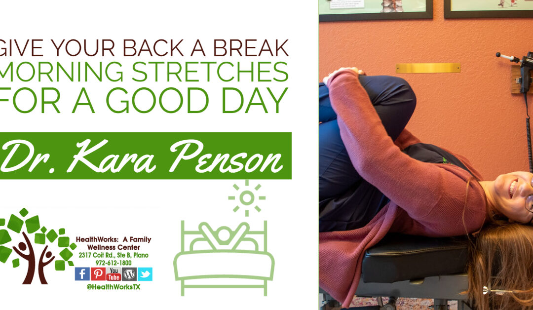 Give your Back a Break. Morning Stretches For A Good Day