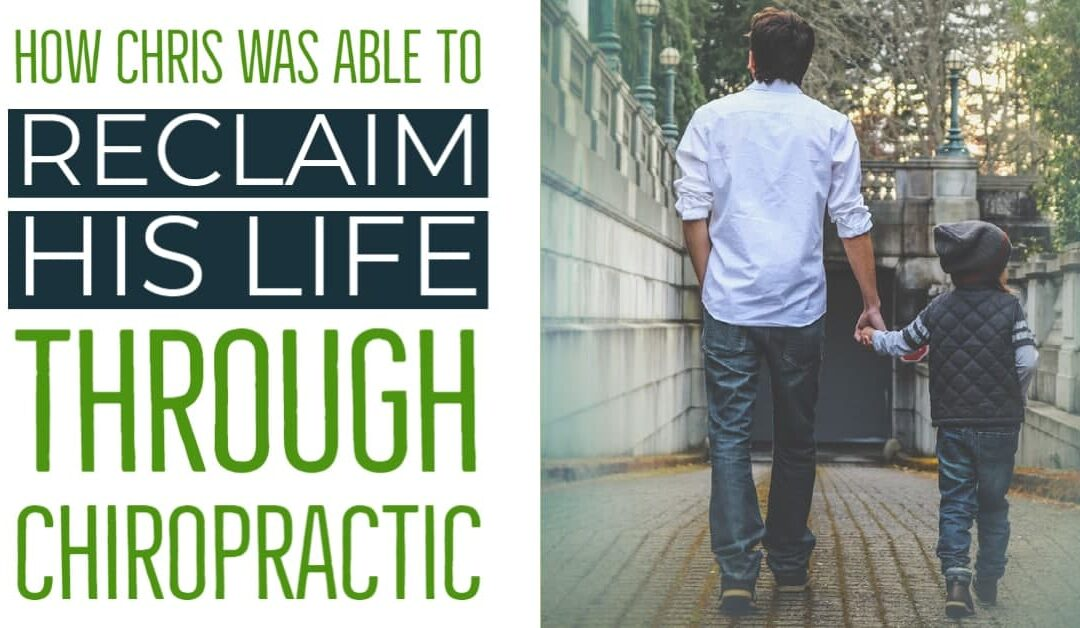 Reclaiming Your Life Through Chiropractic
