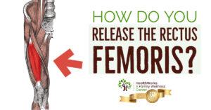 How Do You Release the Rectus Femoris