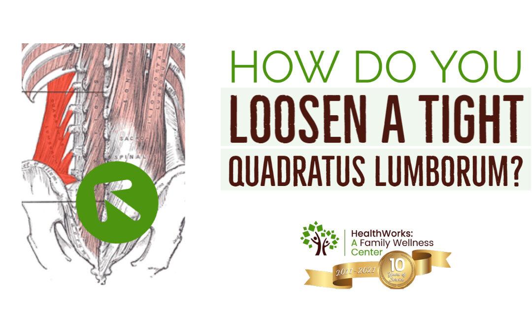 How Do You Loosen Tight Quadratus Lumborum?