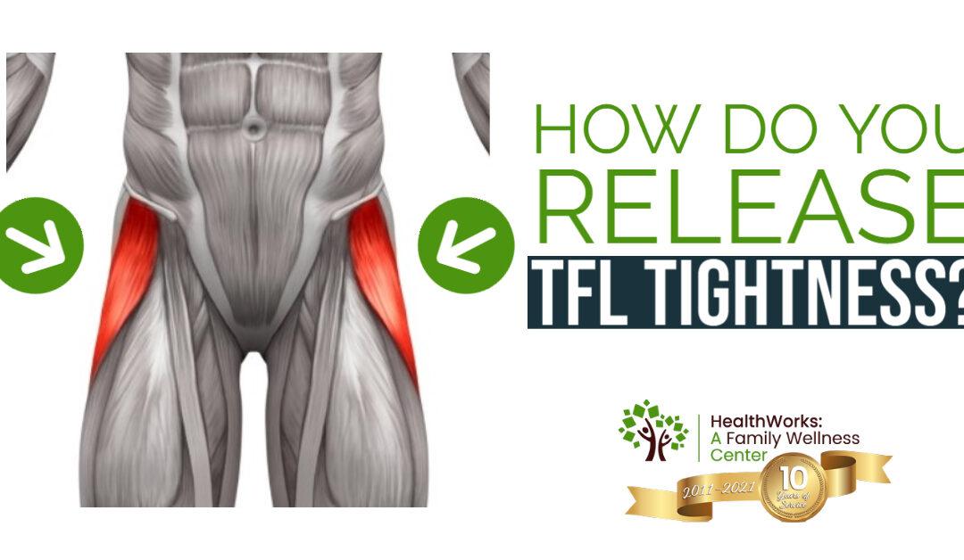 How Do You Release TFL Tightness?